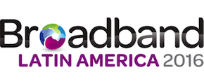Broadband Latin America 2016